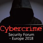 Celebrating 10 Years of Cybercrime Security Forum – Europe 2018
